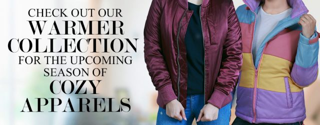 CHECK OUT OUR WARMER COLLECTION FOR THE UPCOMING SEASON OF COZY APPARELS