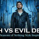 Ash vs Evil Dead Three Seasons of Striking Style Inspirations