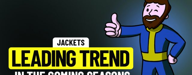 Jackets: Leading Trend in the Coming Seasons