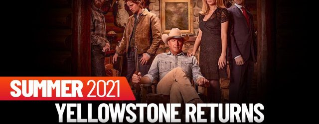 Summer-2021-Yellowstone-Returns-with-a-New-Season