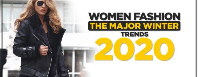 Women Fashion: The Major Winter Trends 2020