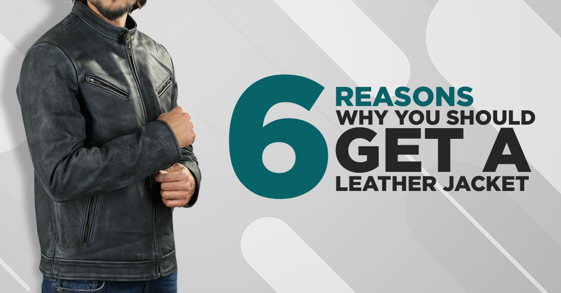 6 Reasons Why You Should Get a Leather Jacket