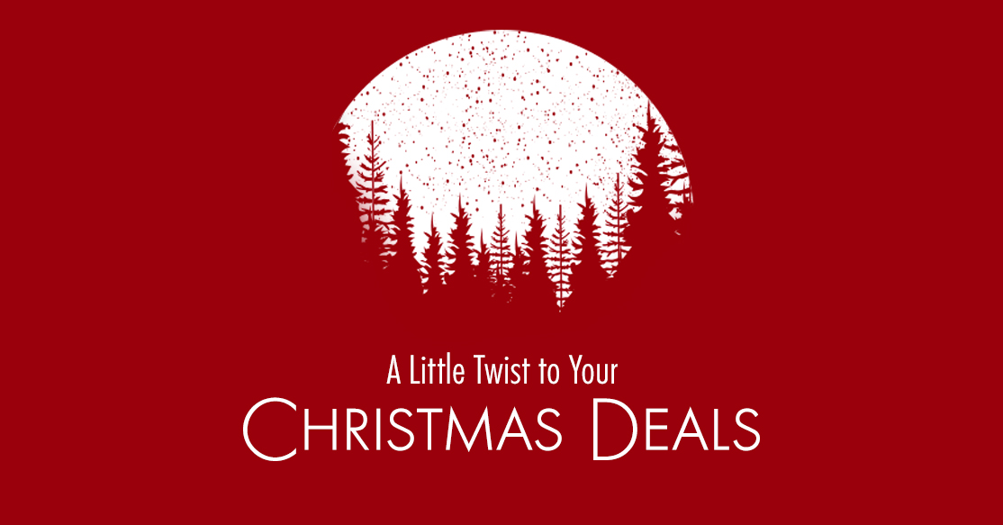 A Little Twist to Your Christmas Deals