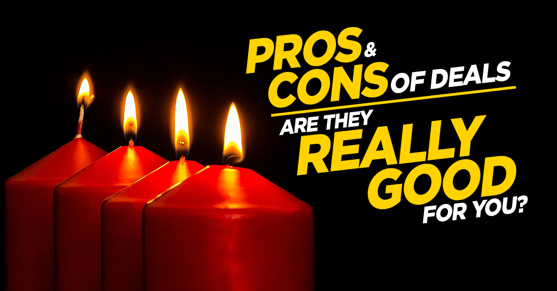 Pros And Cons Of Deals: Are They Really Good For You?